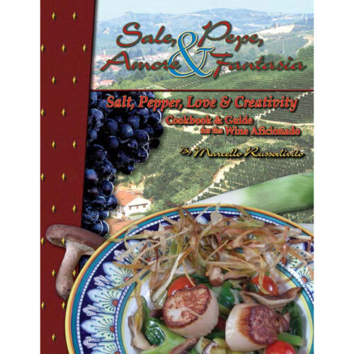 Chef Marcello Russodivito, Salt, Pepper, Love & Creativity, Sale, Pepe, Amore & Fantasia, Cookbook & Guide for the Wine Aficionado